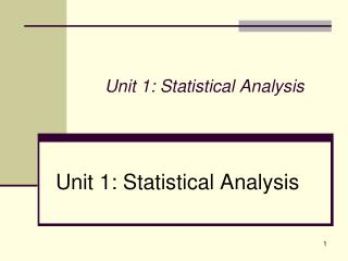 Unit 1: Statistical Analysis