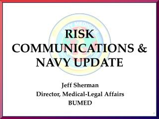 RISK COMMUNICATIONS & NAVY UPDATE