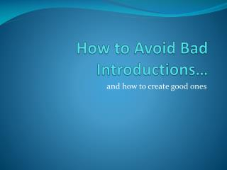 How to Avoid Bad Introductions…