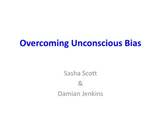 Overcoming Unconscious Bias