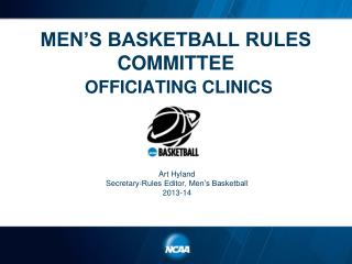 MEN'S BASKETBALL RULES COMMITTEE OFFICIATING CLINICS
