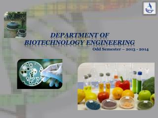 DEPARTMENT OF   BIOTECHNOLOGY ENGINEERING
