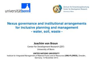 Nexus governance and  institutional arrangements for inclusive planning  and  management - water, soil, waste -
