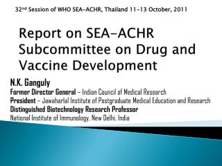 Report on SEA-ACHR Subcommittee on Drug and Vaccine Development