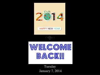 Tuesday January 7,  2014
