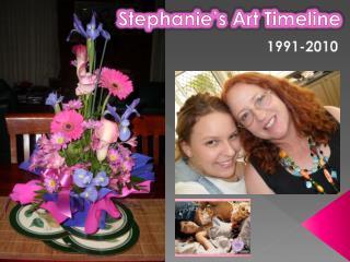 Stephanie's Art Timeline