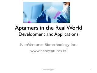 Aptamers  in the Real World Development and Applications