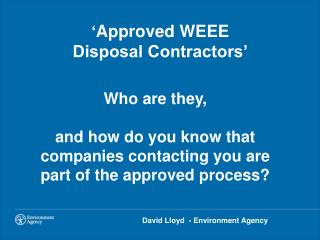 ' Approved WEEE  Disposal Contractors'