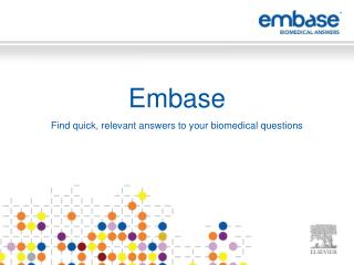 Embase Find quick, relevant answers to your biomedical questions