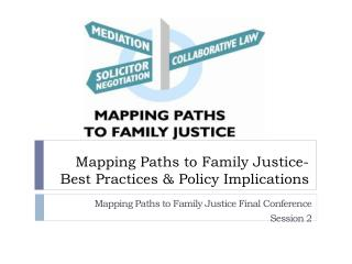 Mapping Paths to Family Justice- Best Practices & Policy Implications