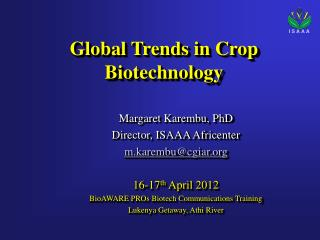 Global  Trends in Crop Biotechnology