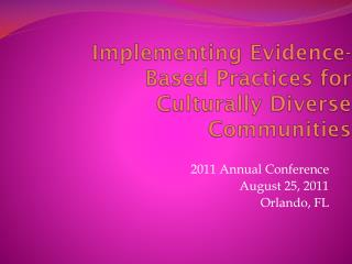 Implementing  Evidence-Based Practices for  Culturally  Diverse Communities