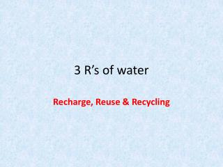 3 R's of water
