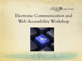 Electronic Communication and Web Accessibility Workshop