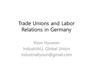 Trade Unions and Labor Relations in Germany