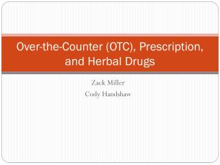 Over-the-Counter (OTC), Prescription, and Herbal Drugs