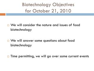 Biotechnology Objectives for October 21, 2010