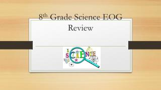 8 th  Grade Science EOG Review