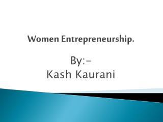 Women Entrepreneurship .