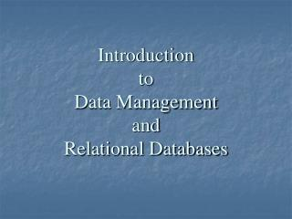 Introduction  to  Data Management  and  Relational Databases