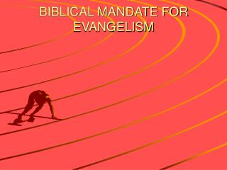 BIBLICAL MANDATE FOR EVANGELISM