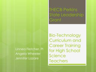 THECB-Perkins State Leadership Grant Bio-Technology Curriculum and Career Training for High School Science Teachers