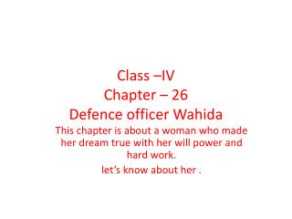 Class –IV  Chapter – 26  Defence  officer  Wahida