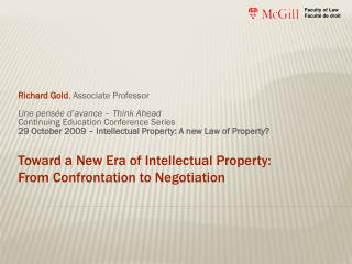 Toward a New Era of Intellectual Property:  From Confrontation to Negotiation