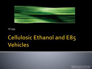 Cellulosic Ethanol and E85 Vehicles