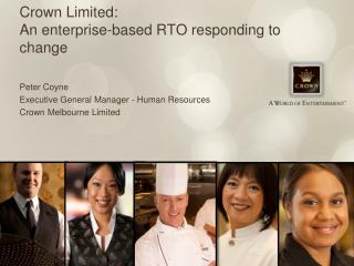 Crown Limited:  An enterprise-based RTO responding to change