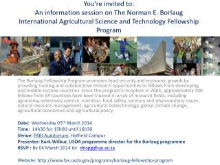 You're invited to: An information session on The Norman E. Borlaug International Agricultural Science and Technology Fe