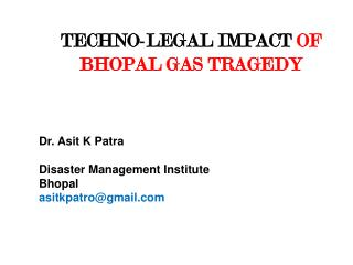 TECHNO-LEGAL IMPACT  OF BHOPAL GAS TRAGEDY