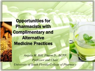 Opportunities for Pharmacists with Complimentary and Alternative Medicine Practices