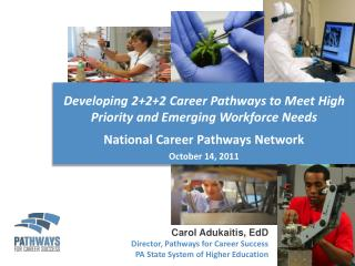 Carol  Adukaitis ,  EdD  Director, Pathways for Career Success PA State System of Higher Education