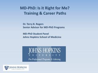 MD-PhD: Is it Right for Me? Training & Career Paths