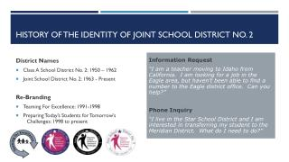 HISTORY of the identity of Joint School District No.  2