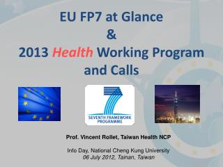 Prof. Vincent Rollet, Taiwan Health NCP Info Day, National Cheng Kung University 06 July 2012, Tainan, Taiwan