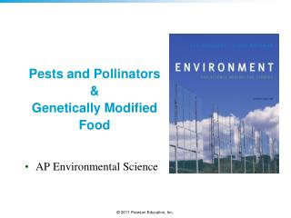 Pests and Pollinators  & Genetically Modified Food