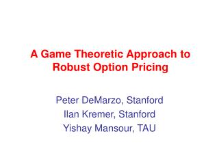 A Game Theoretic Approach to Robust Option Pricing