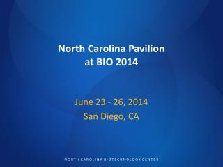 North Carolina Pavilion  at BIO 2014