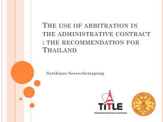 The use of arbitration in the administrative contract  : the recommendation for Thailand