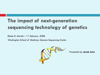 The impact of next-generation sequencing technology of genetics