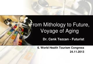 From  Mithology  to Future, Voyage of Aging
