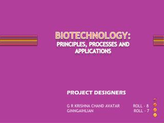 BIOTECHNOLOGY: PRINCIPLES, PROCESSES AND  APPLICATIONS