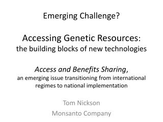 Tom Nickson Monsanto Company