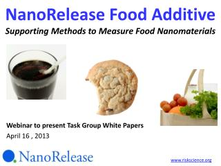 NanoRelease Food Additive Supporting Methods to Measure Food Nanomaterials