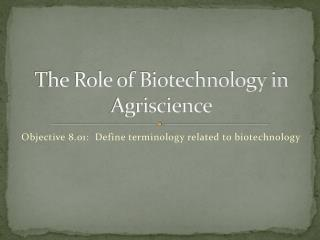 The Role of Biotechnology in Agriscience