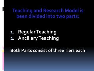 Teaching and Research Model is been divided into two parts: