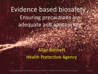 Evidence based biosafety  - Ensuring precautions are adequate and appropriate