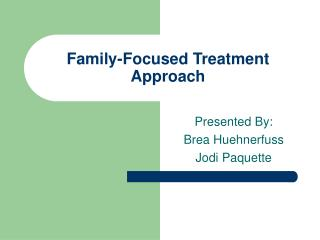 Family-Focused Treatment Approach